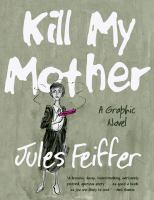 Kill my mother : a graphic novel