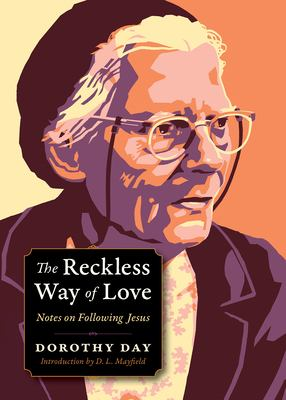 The reckless way of love : notes on following Jesus