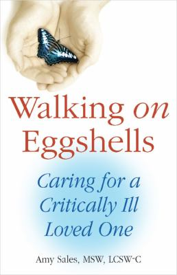 Walking on eggshells :  caring for a terminally ill loved one