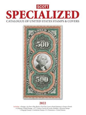 Scott Specialized Catalogue of United States Stamps & Covers 2022