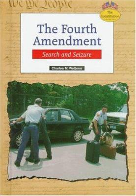 The Fourth Amendment: search and seizure