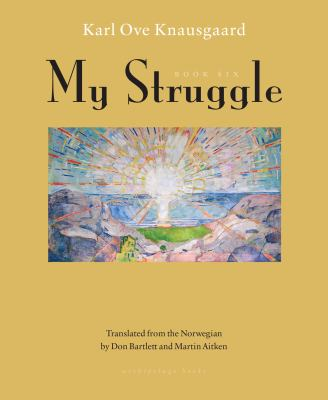 My struggle. Book six, [The end]