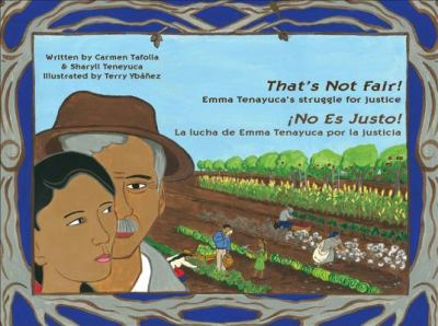 That's not fair! : Emma Tenayuca's struggle for justice=: No es justo! : la lucha de Emma Tenayuca por la justicia