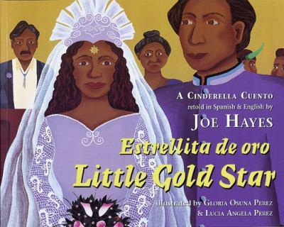 Little Gold Star: a Cinderella cuento = Estrellita de oro