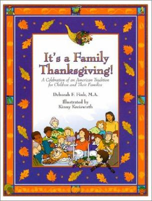 It's a family Thanksgiving!: a celebration of an American tradition for children and their families