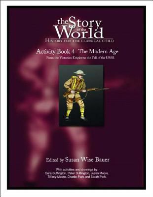 The story of the world. Volume 4, Activity Book 4 : The modern age, from Victoria's Empire to the end of the USSR