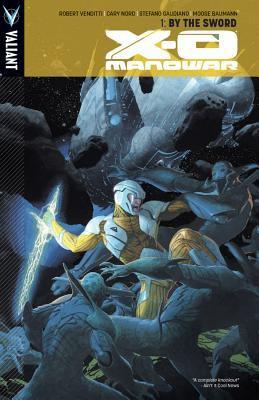 X-O Manowar. Volume one, By the sword