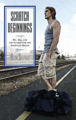Scratch beginnings: me, $25 and the search for the American dream