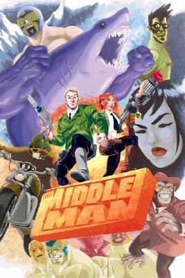 The Middleman: the collected series indispensability!