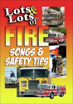Fire songs & safety tips