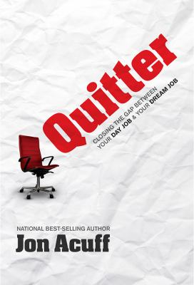 Quitter : closing the gap between your day job & your dream job