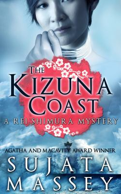 The Kizuna Coast : A Rei Shimura Mystery, Book 11 / Volume 11.