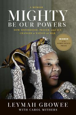 Mighty be our powers how sisterhood, prayer, and sex changed a nation at war : a memoir