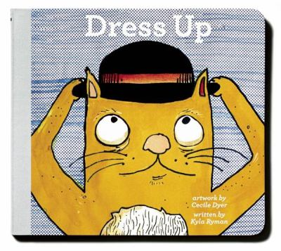 Cover image for : Dress up / artwork by Cecile Dyer ; written by Kyla Ryman.