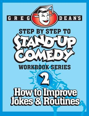 Greg Dean's step by step to stand-up comedy.  Workbook 2, How to