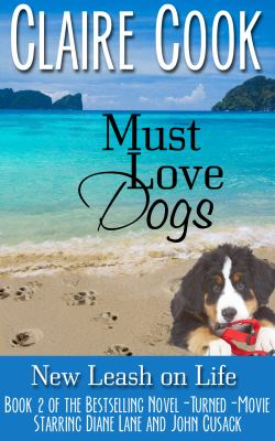 Must Love Dogs. Book 2, New Leash on Life