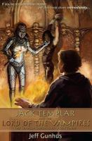 Jack Templar and the Lord of the Vampires : a novel