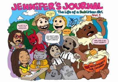 Jennifer's journal :  the life of a suburban girl. Volume one