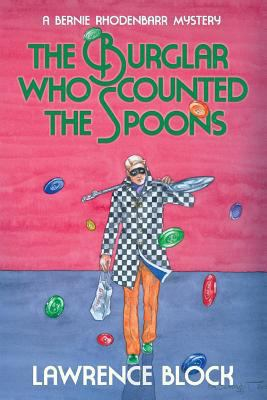 The burglar who counted the spoons : a Bernie Rhodenbarr mystery
