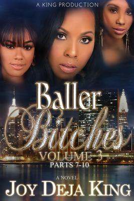 Baller bitches. volume 3, parts 7-10