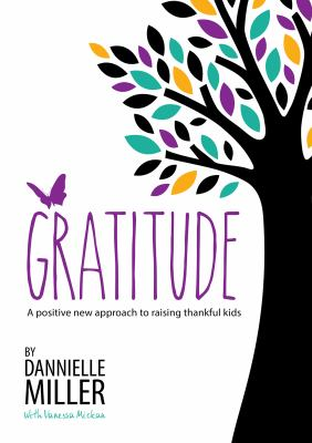 Link to Catalogue record for Gratitude: a positive new approach to raising thankful kids