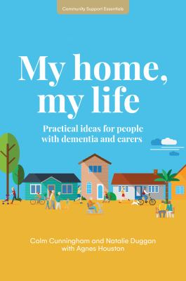 Book cover for My home, my life: practical ideas for people with dementia and carers