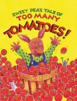 Sweet Pea's tale of too many tomatoes!