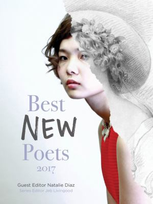 Best new poets 2017 : 50 poems from emerging writers