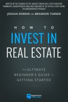 How to invest in real estate : the ultimate beginner's guide to getting started