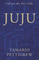 JuJu : by Pettigrew, Tamario,