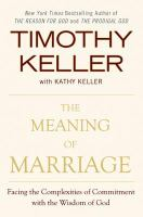 The Meaning of Marriage Facing the Complexities of Commitment with the Wisdom of God