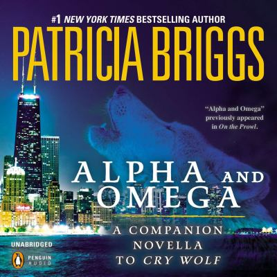 Alpha and Omega : a novella from On the prowl