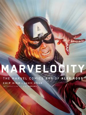 Marvelocity :  the Marvel Comics art of Alex Ross