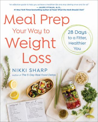 Meal prep your way to weight loss :  28 days to a fitter, healthier you