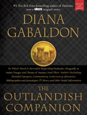 Outlandish companion : the first companion to the Outlander series, covering Outlander, Dragonfly in amber, Voyager, and Drums of autumn