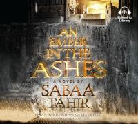An Ember in the Ashes a Novel
