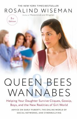 Queen bees & wannabes :  helping your daughter survive cliques, gossip, boys, and the new realities of girl world