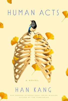 Human acts : a novel