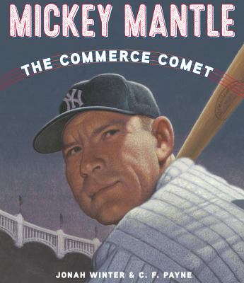 Mickey Mantle : the Commerce Comet