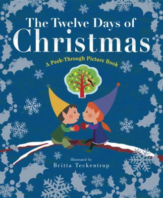 The twelve days of Christmas : a peek-through picture book