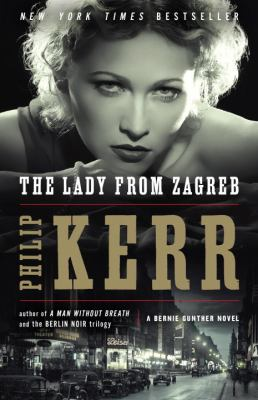 Lady from Zagreb : a Bernie Gunther novel