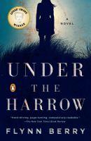 Under the Harrow A Novel