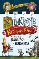 Stinkbomb and Ketchup-Face and the badness of badgers