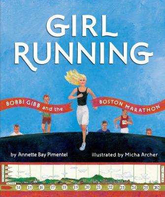 Girl running :  Bobbi Gibb and the Boston Marathon