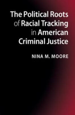 book cover of Political Roots of Racial Tracking in American Criminal Justice