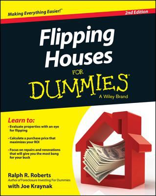 Flipping Houses For Dummies.