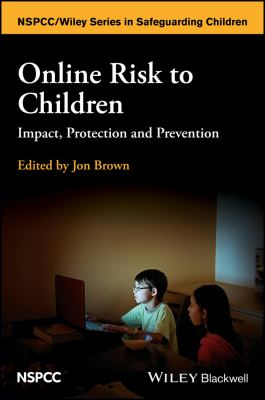 Cover Image for Online risk to children : impact, protection and prevention