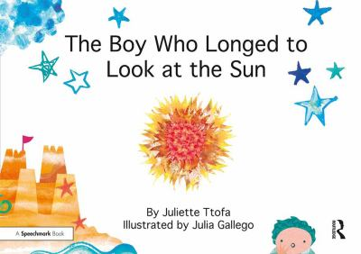 Book cover for The boy who longed to look at the sun : a story about self-care