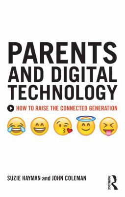 Cover Image for Parents and digital technology : how to raise the connected generation