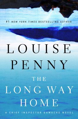 The long way home: Chief Inspector Gamache novel